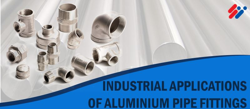 Industrial Applications Of Aluminum Pipe Fittings